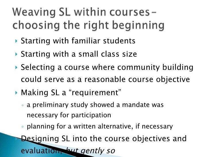 <ul><li>Starting with familiar students  </li></ul><ul><li>Starting with a small class size </li></ul><ul><li>Selecting a ...