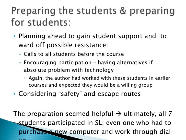 <ul><li>Planning ahead to gain student support and  to ward off possible resistance:  </li></ul><ul><ul><li>Calls to all s...