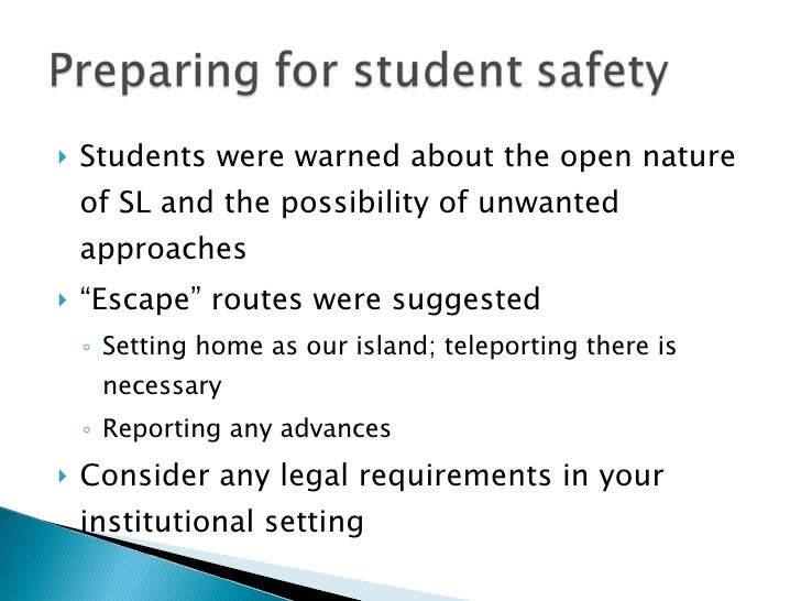 """<ul><li>Students were warned about the open nature of SL and the possibility of unwanted approaches  </li></ul><ul><li>"""" E..."""