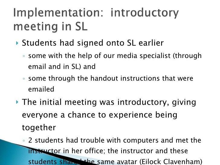 <ul><li>Students had signed onto SL earlier </li></ul><ul><ul><li>some with the help of our media specialist (through emai...