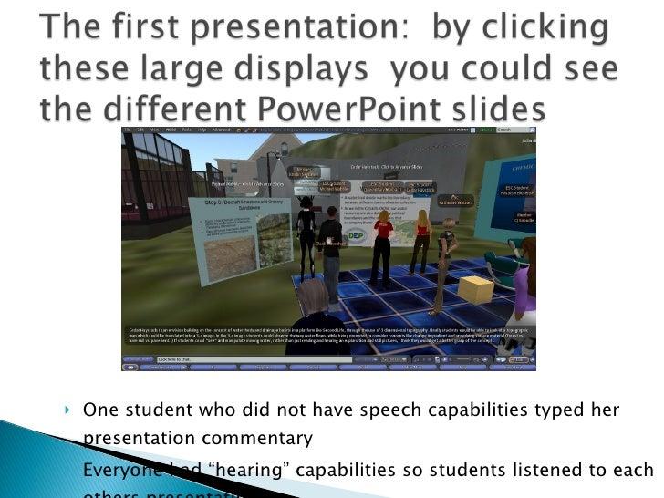 <ul><li>One student who did not have speech capabilities typed her presentation commentary </li></ul><ul><li>Everyone had ...