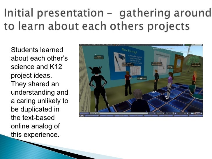 Students learned about each other's science and K12 project ideas.  They shared an understanding and a caring unlikely to ...