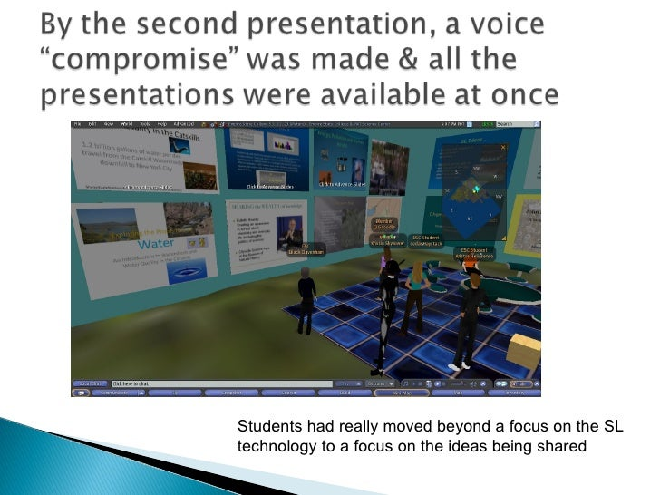 Students had really moved beyond a focus on the SL technology to a focus on the ideas being shared