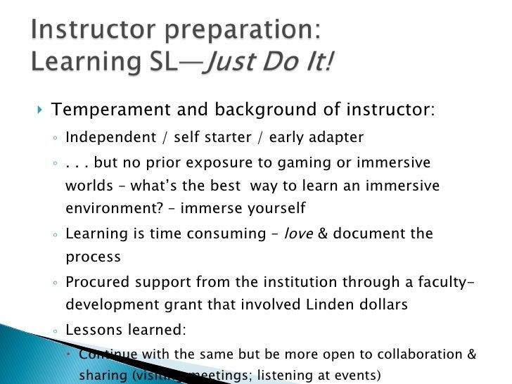 <ul><li>Temperament and background of instructor:  </li></ul><ul><ul><li>Independent / self starter / early adapter  </li>...