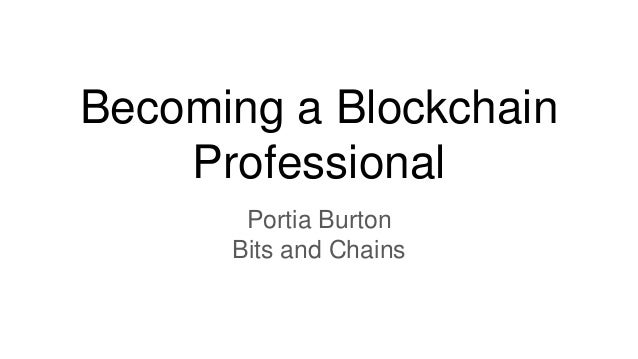 Becoming a Blockchain Professional Portia Burton Bits and Chains