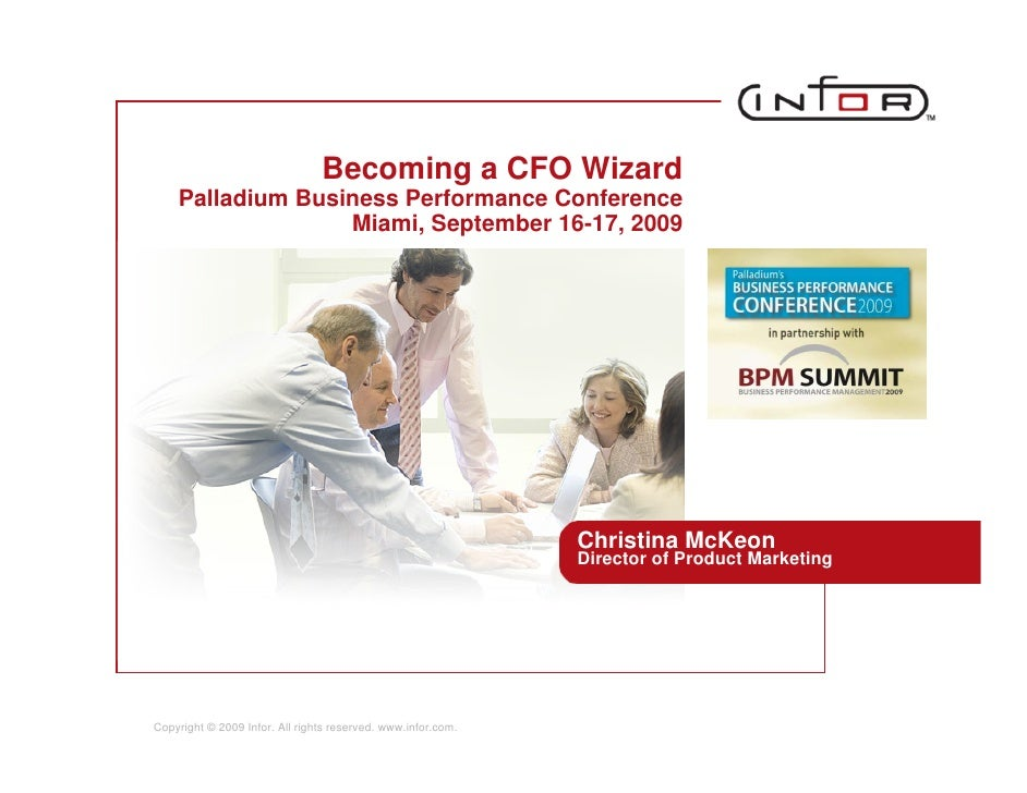 Becoming a CFO Wizard     Palladium Business Performance Conference                   Miami, September 16-17, 2009        ...