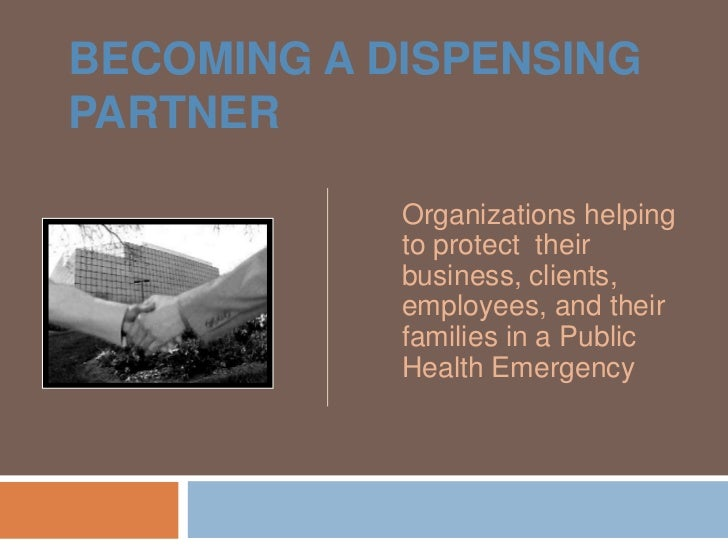 BECOMING A DISPENSINGPARTNER            Organizations helping            to protect their            business, clients,   ...