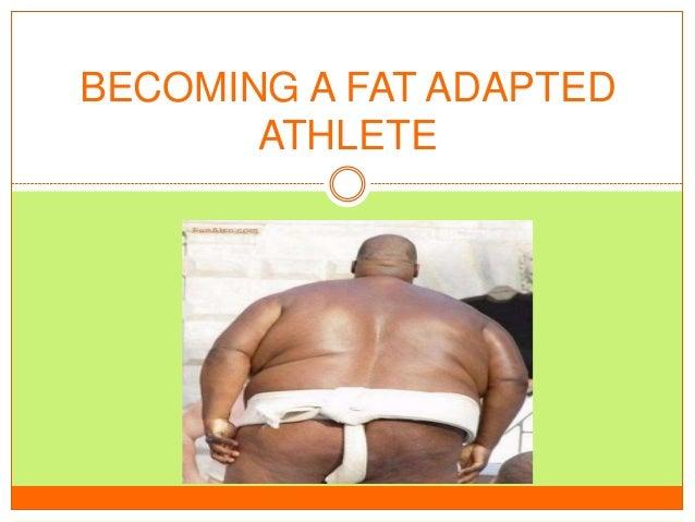 BECOMING A FAT ADAPTEDATHLETE