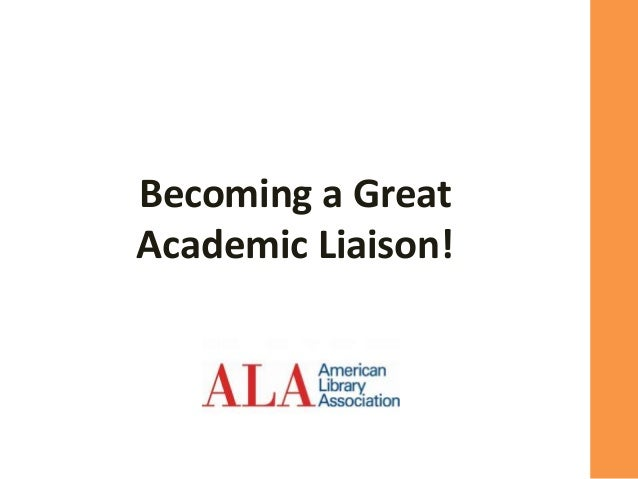 Becoming a Great Academic Liaison!