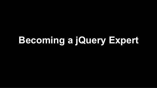 Becoming a jQuery Expert