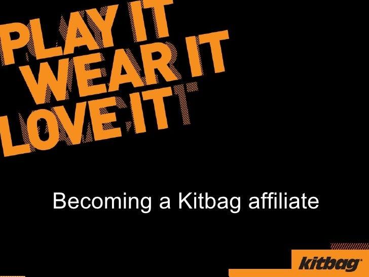 Becoming a Kitbag affiliate
