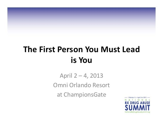 The First Person You Must Lead                    is You               April 2 – 4, 2013        ...