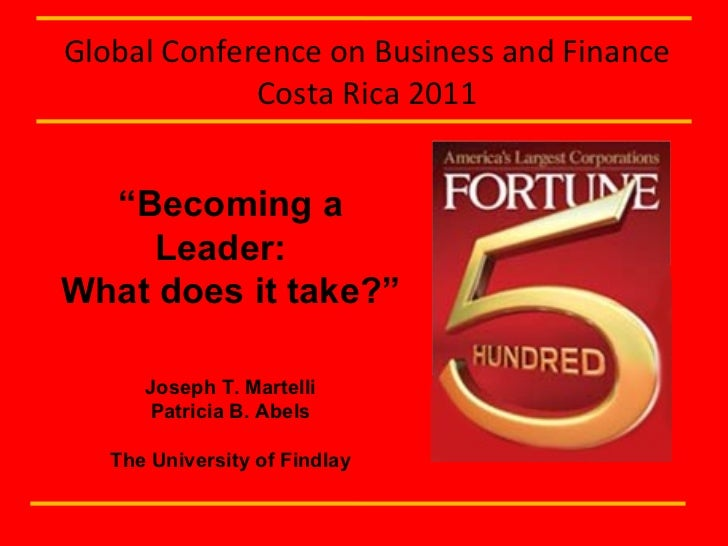 """Joseph T. Martelli Patricia B. Abels The University of Findlay """" Becoming a Leader:  What does it take?"""" Global Conference..."""