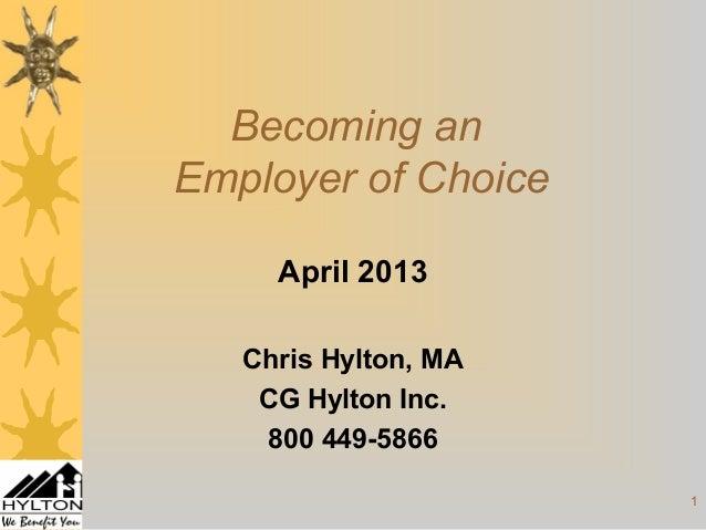 1April 2013Chris Hylton, MACG Hylton Inc.800 449-5866Becoming anEmployer of Choice