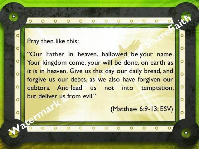 "W aterm ark added by request of ShareFaith Pray then like this: ""Our Father in heaven, hallowed be your name. Your kingdom..."