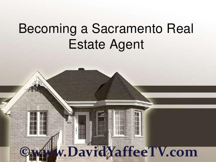 Becoming a Sacramento Real       Estate Agent©www.DavidYaffeeTV.com