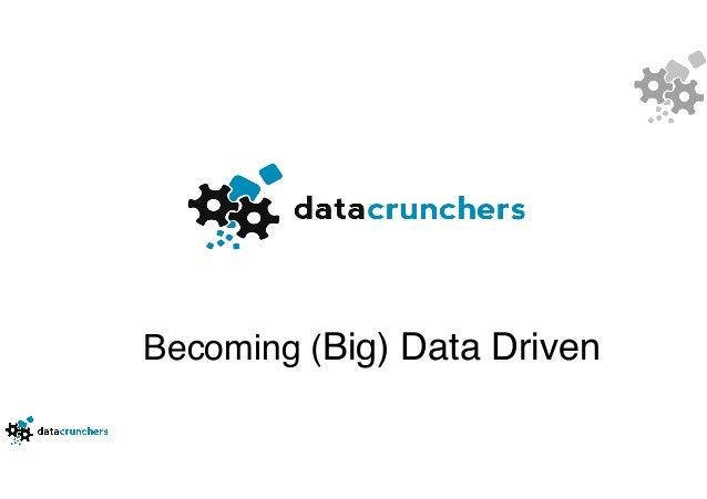 Becoming (Big) Data Driven