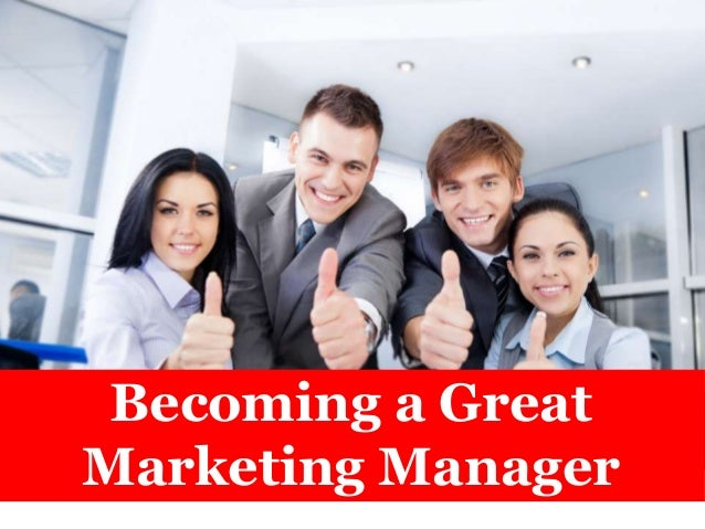 Becoming a Great Marketing Manager