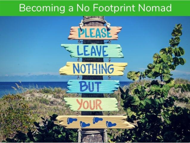 Becoming a No Footprint Nomad