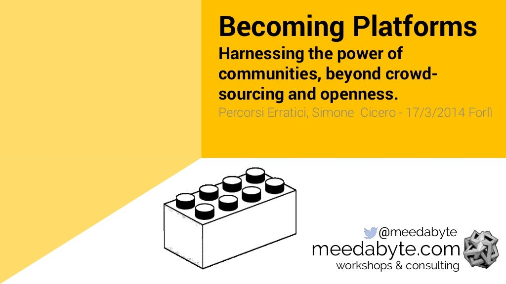 Becoming platforms: Harnessing the power of communities, beyond crowd-sourcing and openness