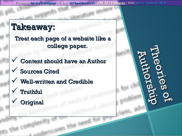 TheoriesofTheoriesofAuthorshipAuthorshipTakeaway:Takeaway:Treat each page of a website like aTreat each page of a website ...
