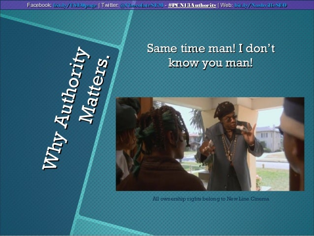 WhyAuthorityWhyAuthorityMatters.Matters.Same time man! I don'tSame time man! I don'tknow you man!know you man!All ownershi...