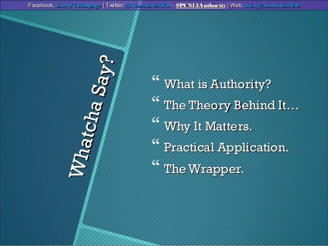 WhatchaSay?WhatchaSay? What is Authority?What is Authority? The Theory Behind It…The Theory Behind It… Why It Matters.W...