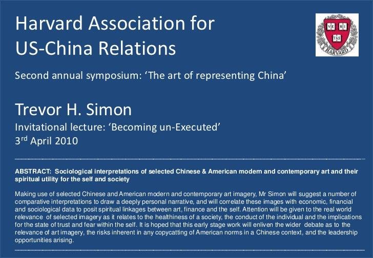 Harvard Association forUS-China RelationsSecond annual symposium: 'The art of representing China'Trevor H. SimonInvitation...