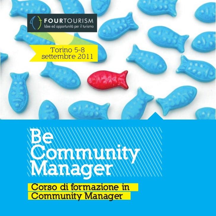 Torino 5-8  settembre 2011BeCommunityManagerCorso di formazione inCommunity Manager