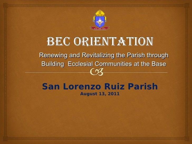 Renewing and Revitalizing the Parish through Building  Ecclesial Communities at the Base San Lorenzo Ruiz Parish August 13...