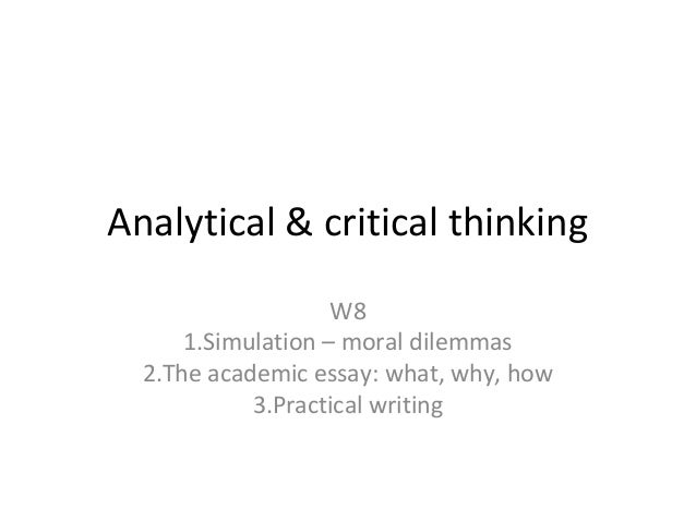 relationships between critical thinking and ethics essay  the relationship between critical thinking and ethics introduction critical thinking is essential to the success of every human activity, the quality of what we do in our daily lives depend on the effectiveness of our thought, morally or immorally.