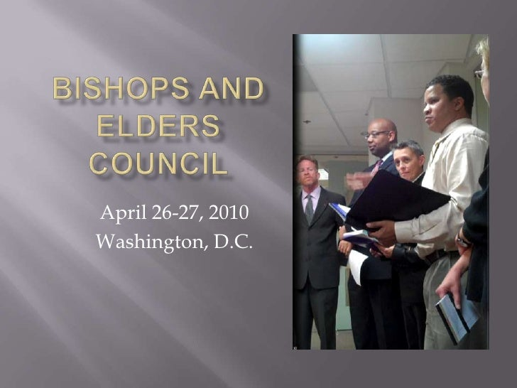 Bishops and Elders Council<br />April 26-27, 2010<br />Washington, D.C.<br />