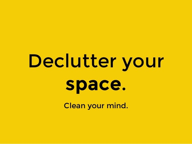 stuff static declutter your space 11 ways to declutter your home (and mind) the result of decluttering can be more open space you can create a space you enjoy being in.