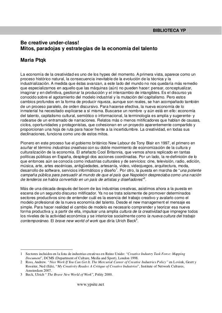 BIBLIOTECA YPBe creative under-class!Mitos, paradojas y estrategias de la economía del talentoMaria PtqkLa economía de la ...