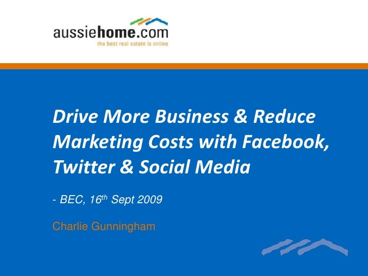 Drive More Business & Reduce Marketing Costs with Facebook, Twitter & Social Media<br /><ul><li> BEC, 16th Sept 2009</li><...