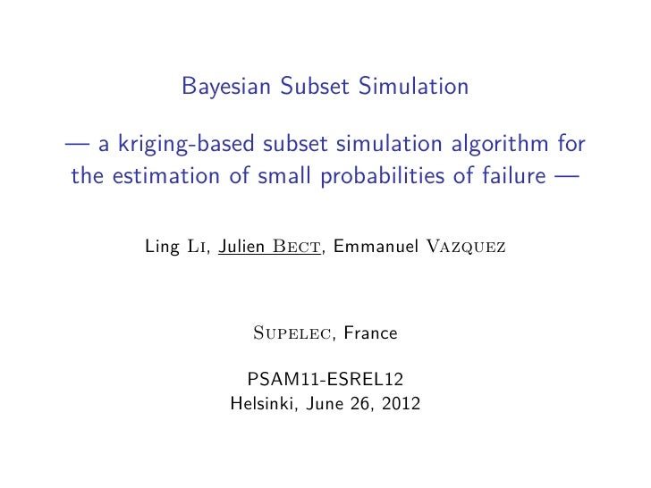 Bayesian Subset Simulation— a kriging-based subset simulation algorithm forthe estimation of small probabilities of failur...