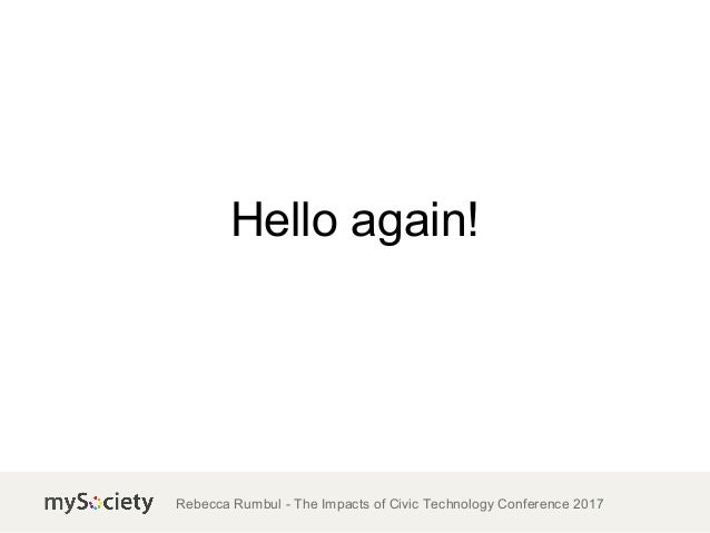 TICTeC 2017: Understanding impact: the year in mySociety research (Rebecca Rumbul, mySociety) Slide 2
