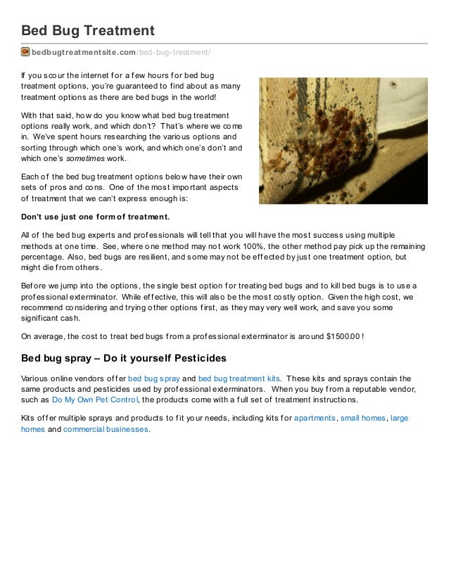 Bed Bug Treatmentbedbugtreatmentsite.com/bed-bug-treatment/If you scour the internet f or a f ew hours f or bed bugtreatme...