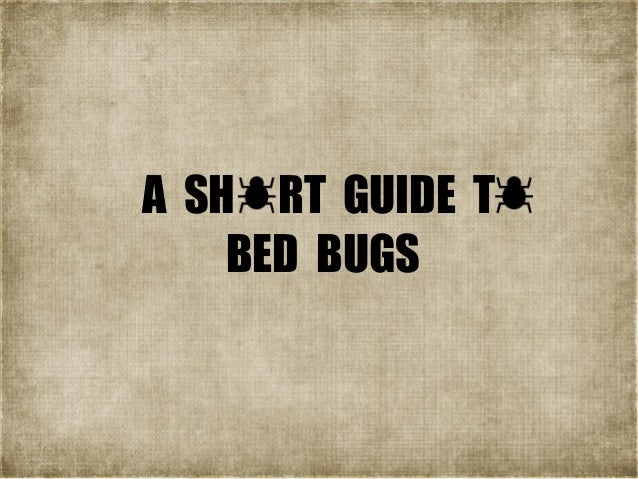 A SH RT GUIDE T BED BUGS