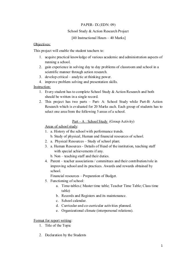 PAPER- IX (EDN: 09) School Study & Action Research Project [40 Instructional Hours – 40 Marks] Objectives: This project wi...