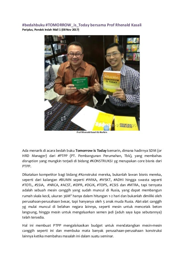 #bedahbuku #TOMORROW_is_Today bersama Prof Rhenald Kasali Periplus, Pondok Indah Mall 1 (08 Nov 2017) Prof Rhenald Kasali ...