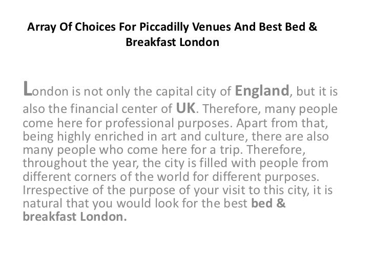 Array Of Choices For Piccadilly Venues And Best Bed &                  Breakfast LondonLondon is not only the capital city...