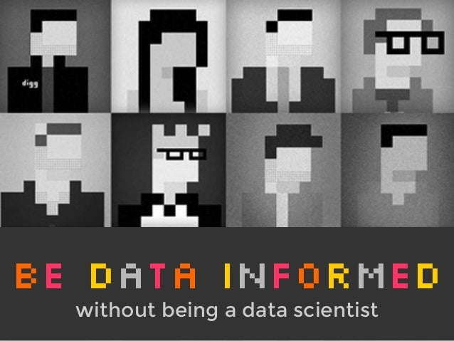 Be Data Informed Without Being a Data Scientist