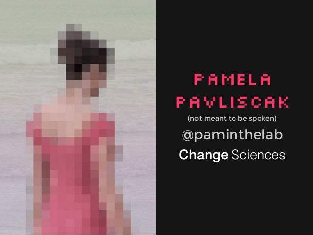 Pamela Pavliscak (not meant to