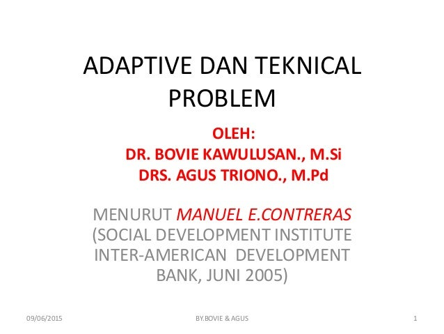 ADAPTIVE DAN TEKNICAL PROBLEM MENURUT MANUEL E.CONTRERAS (SOCIAL DEVELOPMENT INSTITUTE INTER-AMERICAN DEVELOPMENT BANK, JU...