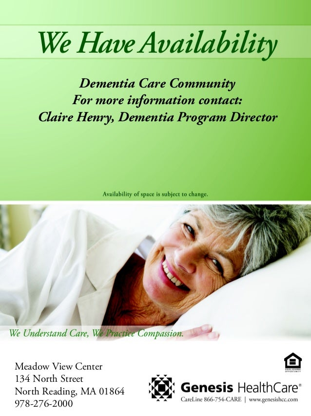 Dementia Care Community For more information contact: Claire Henry, Dementia Program Director  Meadow View Center 134 Nort...
