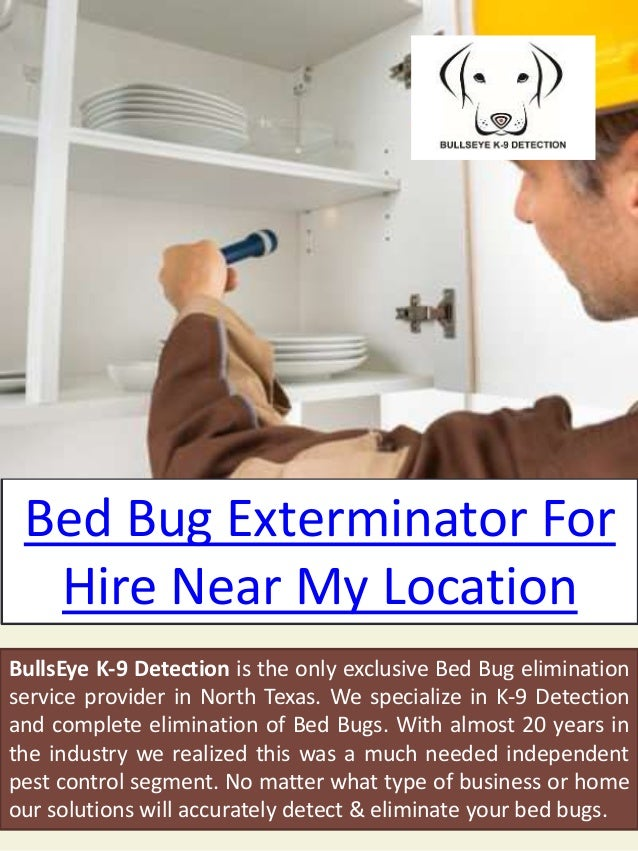 Bed Bug Exterminator For Hire Near My Location BullsEye K-9 Detection is the only exclusive Bed Bug elimination service pr...