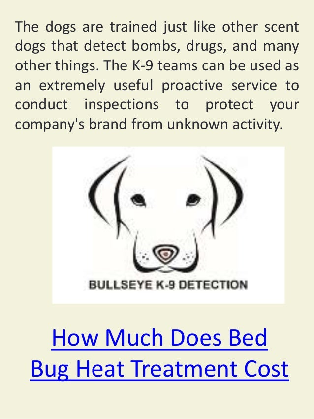 Captivating 7. How Much Does Bed Bug Heat Treatment Cost ...