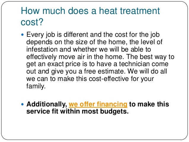 10. How Much Does A Heat Treatment Cost?
