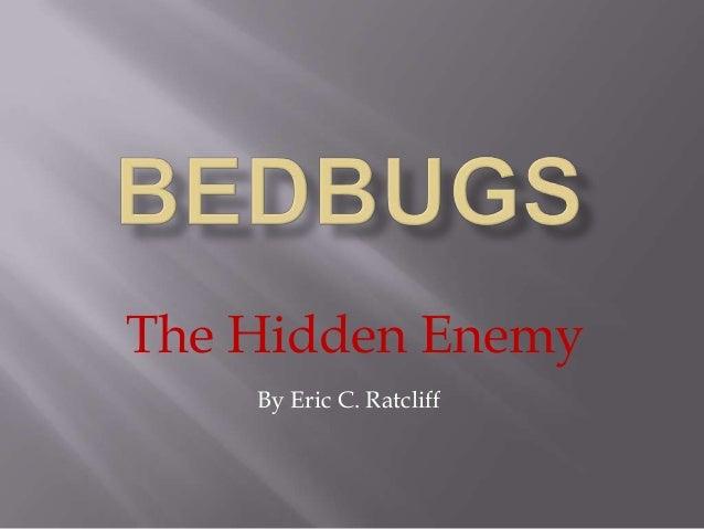 The Hidden EnemyBy Eric C. Ratcliff
